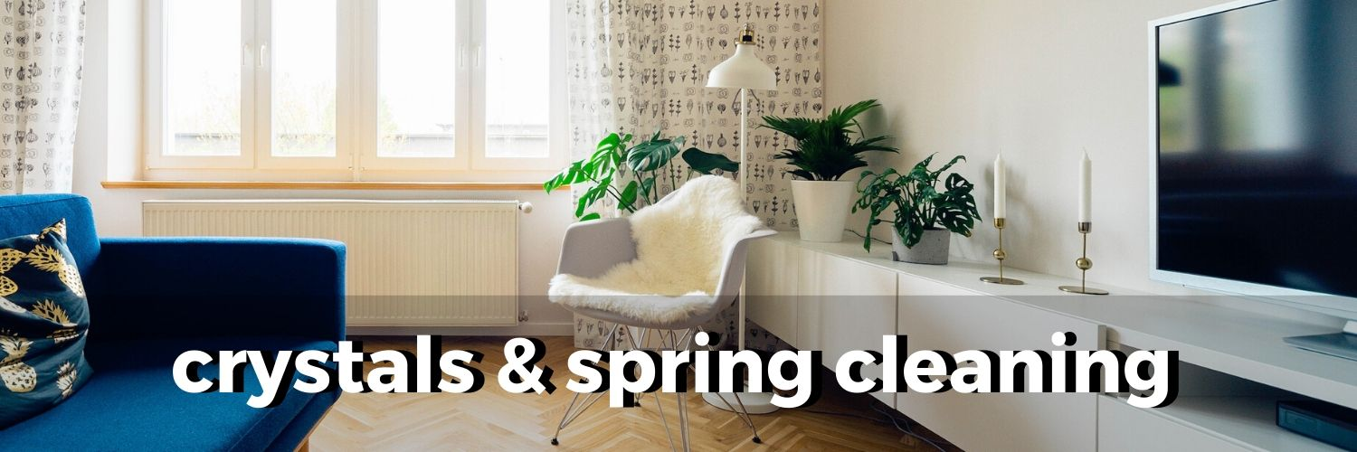 crystals-and-spring-cleaning
