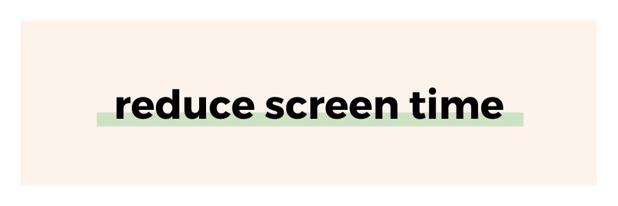 reduce-screen-time