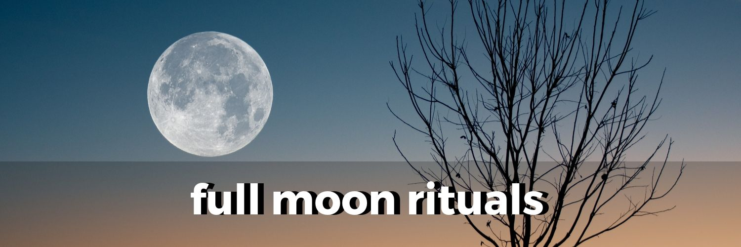 monthly-rituals-for-the-full-moon