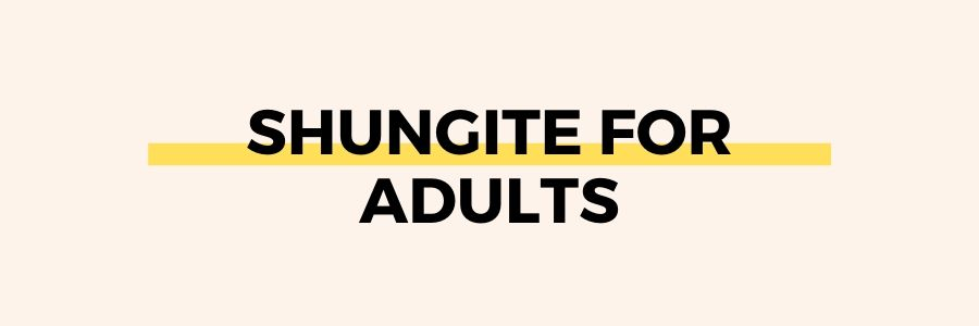 shungite-for-adults