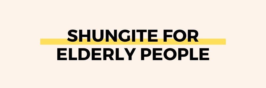 shungite-for-elderly-people