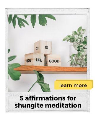 5-affirmations-for-shungite-meditation