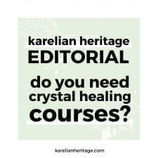 The Necessity of Crystal Healing Courses: Karelian Heritage Editorial
